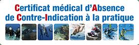Certificat médical d'Absence de Contre-Indication à la pratique des activités subaquatiques (CACI)